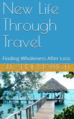 New Life Through Travel: Finding Wholeness After Loss